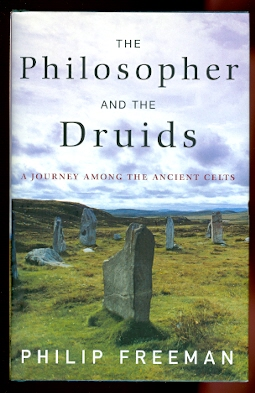 Image for THE PHILOSOPHER AND THE DRUIDS:  A JOURNEY AMONG THE ANCIENT CELTS.