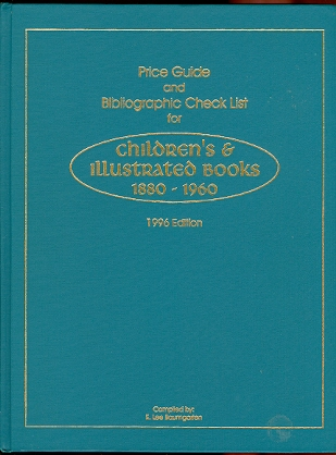 Image for PRICE GUIDE AND BIBLIOGRAPHIC CHECKLIST FOR CHILDREN'S & ILLUSTRATED BOOKS FOR THE YEARS 1880-1960.