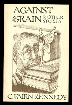 Image for AGAINST THE GRAIN & OTHER STORIES.