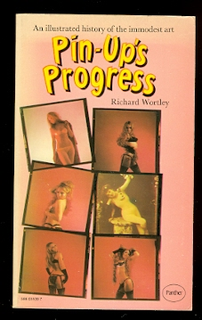 Image for PIN-UP'S PROGRESS:  AN ILLUSTRATED HISTORY OF THE IMMODEST ART, 1870-1970.