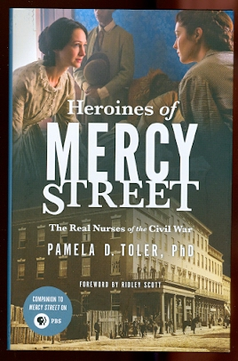 Image for HEROINES OF MERCY STREET:  THE REAL NURSES OF THE CIVIL WAR.