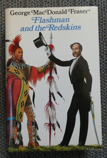 Image for FLASHMAN AND THE REDSKINS.  FROM THE FLASHMAN PAPERS, 1849-50 AND 1875-76.