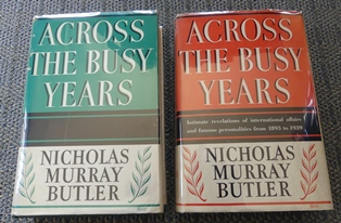 Image for ACROSS THE BUSY YEARS: RECOLLECTIONS AND REFLECTIONS.  2 VOLUME SET + ADDITIONAL MATERIAL RELATING TO MR. BUTLER AND HIS RUN FOR THE REPUBLICAN PRESIDENTIAL NOMINATION.