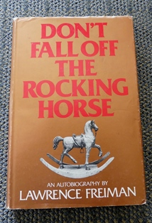 Image for DON'T FALL OFF THE ROCKING HORSE:  AN AUTOBIOGRAPHY.