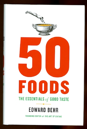 Image for 50 FOODS:  THE ESSENTIALS OF GOOD TASTE WITH NOTES ON WINE.