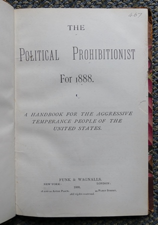 Image for THE POLITICAL PROHIBITIONIST FOR 1888.  A HANDBOOK FOR THE AGGRESSIVE TEMPERANCE PEOPLE OF THE UNITED STATES.