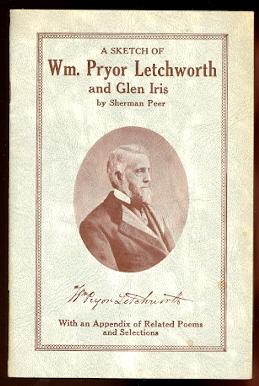 Image for A SKETCH OF WILLIAM PRYOR LETCHWORTH AND GLEN IRIS.  WITH AN APPENDIX OF RELATED POEMS AND SELECTIONS.