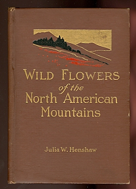 Image for WILD FLOWERS OF THE NORTH AMERICAN MOUNTAINS.