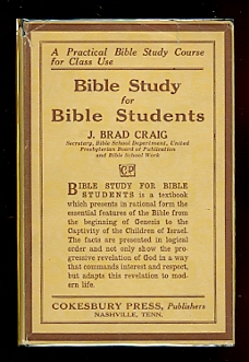 Image for BIBLE STUDY FOR BIBLE STUDENTS.  VOL. I.  (A PRACTICAL BIBLE STUDY COURSE FOR CLASS USE.)
