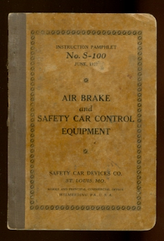Image for AIR BRAKE AND SAFETY CAR CONTROL EQUIPMENT.  INSTRUCTION PAMPHLET No. S-100, JUNE 1927.