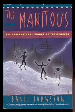 Image for THE MANITOUS:  THE SPIRITUAL WORLD OF THE OJIBWAY.