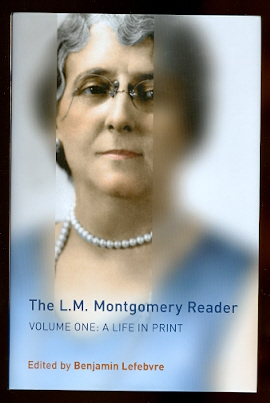 Image for THE L.M. MONTGOMERY READER.  VOLUME 1: A LIFE IN PRINT.