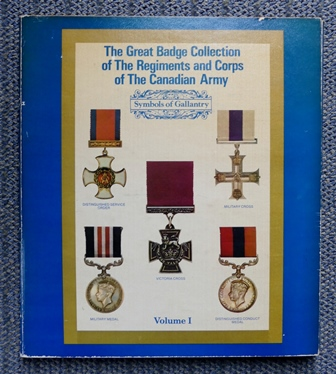 Image for THE GREAT BADGE COLLECTION OF THE REGIMENTS AND CORPS OF THE CANADIAN ARMY.  VOLUME I.