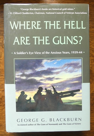 Image for WHERE THE HELL ARE THE GUNS?  A SOLDIER'S EYE VIEW OF THE ANXIOUS YEARS, 1939-44.
