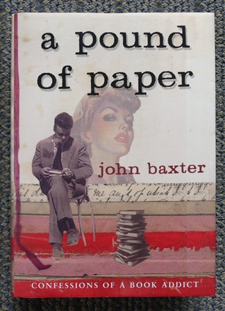 Image for A POUND OF PAPER:  CONFESSIONS OF A BOOK ADDICT.