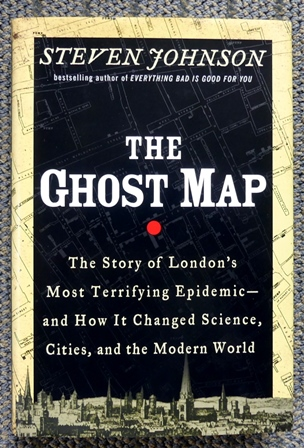 Image for THE GHOST MAP:  THE STORY OF LONDON'S MOST TERRIFYING EPIDEMIC - AND HOW IT CHANGED SCIENCE, CITIES, AND THE MODERN WORLD.
