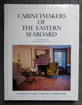 Image for CABINETMAKERS OF THE EASTERN SEABOARD.  A STUDY OF EARLY CANADIAN FURNITURE.