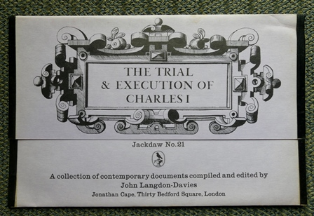 Image for THE TRIAL & EXECUTION OF CHARLES I.  JACKDAW NO. 21.