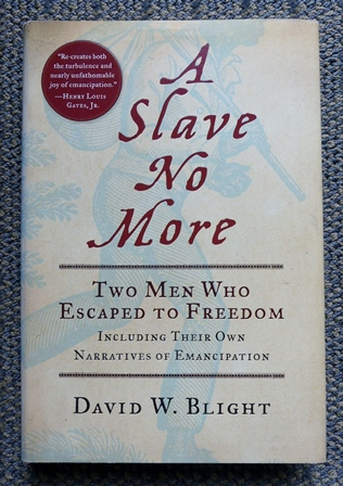 Image for A SLAVE NO MORE:  TWO MEN WHO ESCAPED TO FREEDOM, INCLUDING THEIR OWN NARRATIVES OF EMANCIPATION.