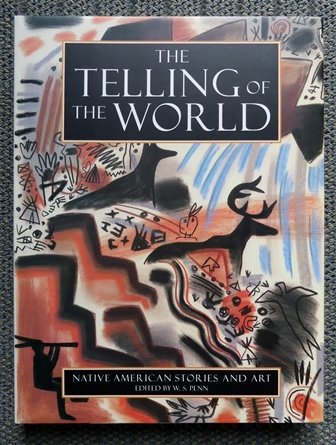 Image for THE TELLING OF THE WORLD:  NATIVE AMERICAN STORIES AND ART.
