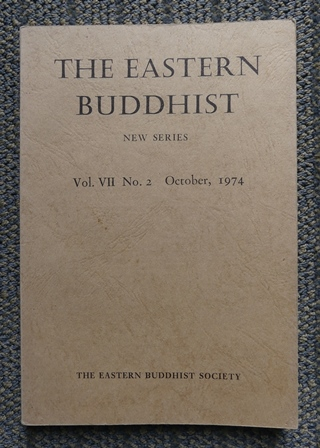 Image for THE EASTERN BUDDHIST:  AN UNSECTARIAN JOURNAL DEVOTED TO AN OPEN AND CRITICAL STUDY OF MAHAYANA BUDDHISM IN ALL OF ITS ASPECTS.  NEW SERIES.  Vol. VII No. 2.  OCTOBER 1974/