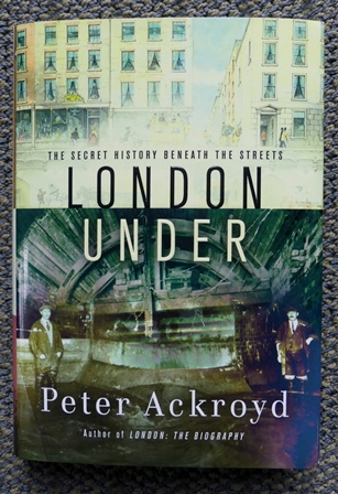 Image for LONDON UNDER:  THE SECRET HISTORY BENEATH THE STREETS.