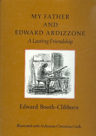 Image for MY FATHER AND EDWARD ARDIZZONE:  A LASTING FRIENDSHIP.