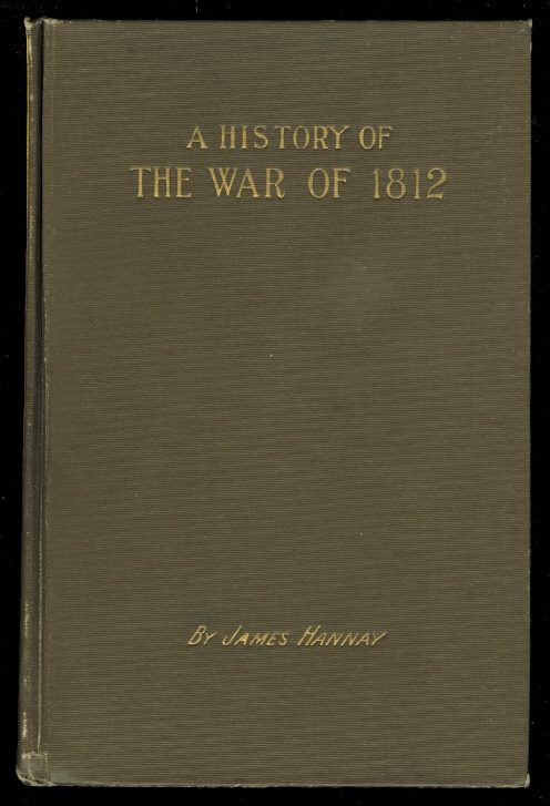 Image for A HISTORY OF THE WAR OF 1812 BETWEEN GREAT BRITAIN AND THE UNITED STATES OF AMERICA.
