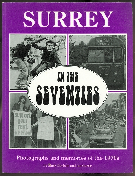 Image for SURREY IN THE SEVENTIES:  PHOTOGRAPHS AND MEMORIES OF THE 1970s.