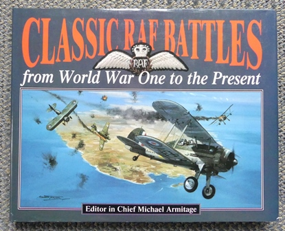 Image for CLASSIC RAF BATTLES FROM WORLD WAR ONE TO THE PRESENT.